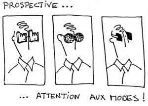 Prospective... attention aux modes ! Dessin de François Jegou
